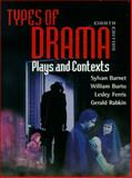 Types of Drama : Plays and Contexts, Barnet, Sylvan and Burto, William, 0321065069