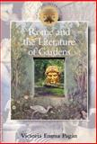 Rome and the Literature of Gardens, Victoria Emma Pagan, 0715635069