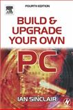 Build and Upgrade Your Own PC 9780750665063