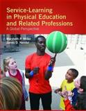 Service-Learning in Physical Education and Related Professions : A Global Perspective, Miller, Marybeth P. and Nendel, James D., 0763775061