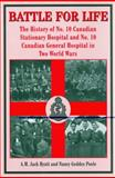 Battle for Life : The History of No. 10 Canadian Stationary Hospital and No. 10 Canadian General Hospital in Two World Wars, Hyatt, A. M. J. and Poole, Nancy Geddes, 0968875068