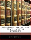 Analysis of Rotary Motion, John Gross Barnard, 1141785064