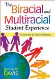 The Biracial and Multiracial Student Experience : A Journey to Racial Literacy, , 1412975069