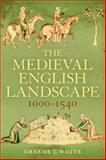 Medieval English Landscape, 1000-1540, White, Graeme J., 1441135065