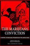 Marijuana Conviction : History of Marijuana Prohibition, Bonnie, Richard J. and Whitebread, Charles H., II, 1891385062