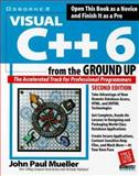 Visual C++ 6 from the Ground Up, Mueller, John Paul, 0078825067