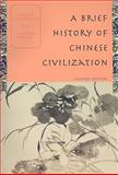 A Brief Histroy of Chinese Civilisation, Schirokauer, Conrad and Brown, Miranda, 0618915060