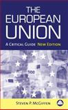 The European Union : A Critical Guide, McGiffen, Steven P., 0745325068