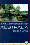 A New Constitution for Australia, Bede Harris, 1876905069