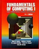 Fundamentals of Computing I : Logic, Problem-Solving, Programs and Computers, C Plus Plus Edition, Tucker, Allen B. and Bernat, Andrew, 0070655065