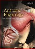Anatomy & Physiology : The Unity of Form and Function, Saladin, Kenneth S., 0072875062