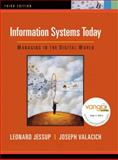 Information Systems Today : Managing in the Digital World, Jessup, Leonard M. and Valacich, Joseph S., 0132335069