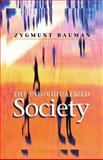 The Individualized Society, Bauman, Zygmunt, 0745625061