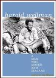 Harold Wellman : A Man Who Moved New Zealand, Nathan, Simon, 0864735065