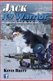 Jack K9 Warrior, Kevin Brett, 0981935060