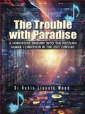 The Trouble with Paradise, Robin Lincoln Wood, 1496975065