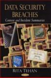 Data Security Breaches : Context and Incident Summaries, Tehan, Rita, 1604565063