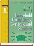 Who's Buying Household Furnishings, Services, and Supplies, 8th Ed, Editors of New Strategist Publications, 1935775065