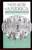 The Image of America in Montaigne, Spenser and Shakespeare, William M. Hamlin, 0312125062