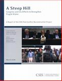 A Steep Hill : Congress and U. S. Efforts to Strengthen Fragile States, Chollet, Derek H. and Irvine, Mark, 0892065060