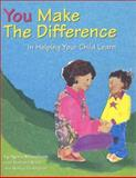 You Make the Difference : In Helping Yourh Child Learn, Manolson, H. Ayala and Ward, Barb, 0921145063