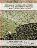 Managing the Risks of Extreme Events and Disasters to Advance Climate Change Adaptation : Special Report of the Intergovernmental Panel on Climate Change, , 1107025060