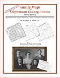 Family Maps of Stephenson County, Illinois, Deluxe Edition : With Homesteads, Roads, Waterways, Towns, Cemeteries, Railroads, and More, Boyd, Gregory A., 1420315064
