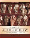 Introducing Anthropology: an Integrated Approach, Park, Michael, 0078035066