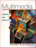 Multimedia : Concepts and Practice, McGloughlin, Stephen, 0130575062