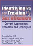 Identifying and Treating Sex Offenders : Current Approaches, Research, and Techniques, , 078902506X