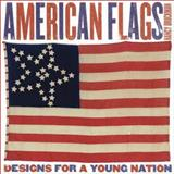 American Flags, Nancy Druckman and Jeffrey Kenneth Kohn, 0810945061