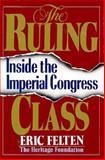 The Ruling Class, Eric Felten, 0895265060