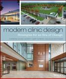 Modern Clinic Design : New Strategies to Impact Patient Experience, Guzzo Vickery, Christine and Nyberg, Gary, 1118765060