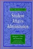 The Handbook of Student Affairs Administration, Barr, Margaret J., 1555425062