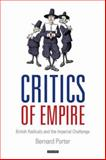 Critics of Empire : British Radicals and the Imperial Challenge, Porter, Bernard, 1845115066