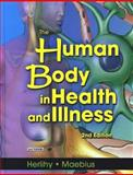 The Human Body in Health and Illness, Herlihy, Barbara and Maebius, Nancy K., 072169506X