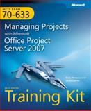 MCTS Self-Paced Training Kit (Exam 70-633): Managing Projects with Microsoft® Office Project Server 2007, Perreaux, Rolly and Lawlor, Linda, 0735625069