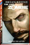 Last Zombie Tp Vol 04 Before the After, Brian Keene, 0930655060
