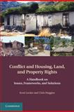 Conflict and Housing, Land and Property Rights : A Handbook on Issues, Frameworks and Solutions, Leckie, Scott and Huggins, Chris, 110700506X