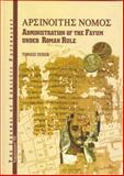 Arsinoites Nomos : Administration of the Fayum under Roman Rule, Derda, Tomasz , 839182506X