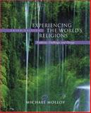 Experiencing the World's Religions : Tradition, Challenge, and Change, Molloy, Michael, 0072835060
