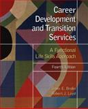 Career Development and Transition Services : A Functional Life Skills Approach, Brolin, Donn E. and Loyd, Robert J., 0130485063