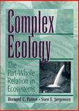 Complex Ecology, Patten, Bernard C. and Jorgensen, Sven E., 0131615068