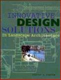 Innovative Design Solutions in Landscape Architecture, Cantor, Steven L., 0471285064