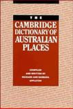 The Cambridge Dictionary of Australian Places, Appleton, Barbara and Appleton, Richard, 0521395062