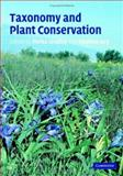 Taxonomy and Plant Conservation, , 0521845068