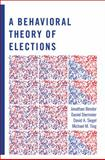 A Behavioral Theory of Elections, Bendor, Jonathan and Diermeier, Daniel, 0691135061
