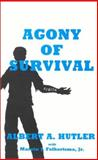 Agony of Survival, Albert A. Hutler and Marvin J. Folkertsma, 0944435068