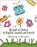 My Book of Flowers, Melissa Bryant, 1492975060