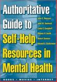 Authoritative Guide to Self-Help Resources in Mental Health, Norcross, John C. and Santrock, John W., 1572305061
